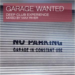 Max River - Garage Wanted