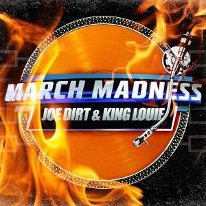 Joe Dirt & King Louie - March Madness