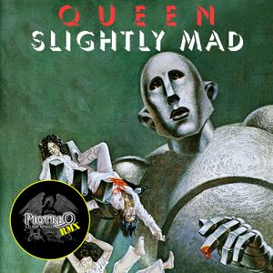 Queen - Slightly Mad (PiotreQ Remixes)