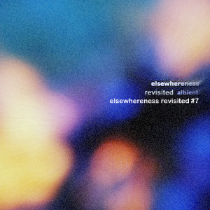 Elsewhereness Revisited #7