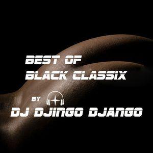 Best Of Black Classix  compiled and mixed by DJ Djingo Django