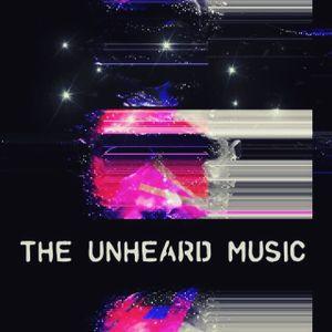 +The Unheard Music+ 12/13/16