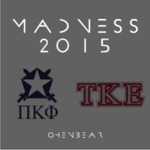 Madness 2015 - PKP X TKE