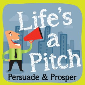 Life's A Pitch Ep026 – Tim Hurson, Sales Stories That Sell YOU