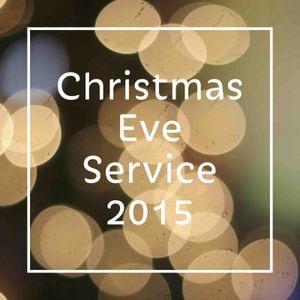 Christmas Eve Service 2015 - Audio