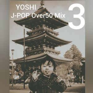 J-POP Over50 Mix 3