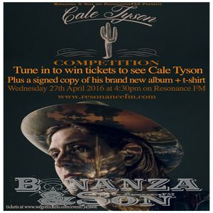 Bonanza & Son on ResonanceFM 27/04/16: Cale Tyson Competition