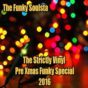 The Strictly Vinyl Pre Xmas Funky Special 2016