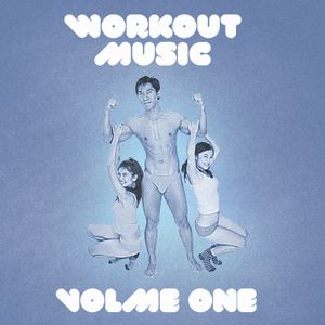 Workout Music Volume One