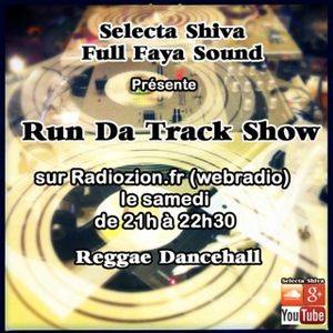 Run Da Track Show @ radiozion.fr 17/01/2017 No Talk Just Mix Selecta Shiva