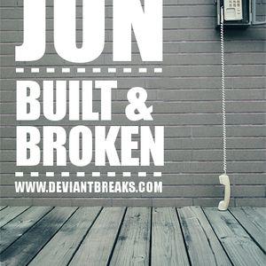 "JUN - ""Built & Broken"""