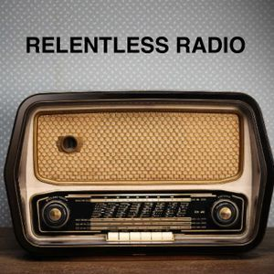 RELENTLESS RADIO #6