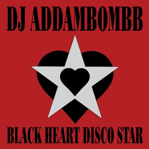 dj addambombb - Black Heart Disco Star