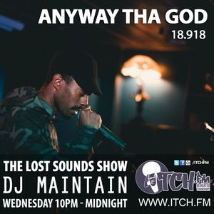 Dj Maintain - Lost Sounds Show 205 - Anyway Tha God