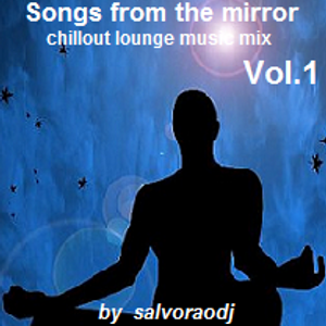 """Songs from the mirror"" mixed by salvoraodj"