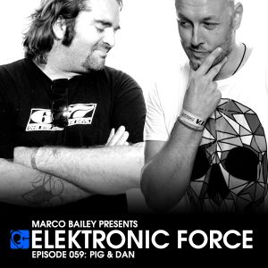 Marco Bailey - Elektronic Force Podcast 059 with Pig & Dan