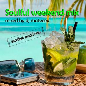 Dj Matveev - Soulful Weekend mix