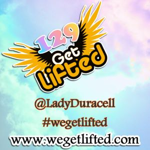 Get Lifted 129 - Lady Duracell