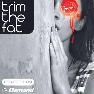 Trim The Fat - Mind Burst - Vol.11 [Proton Radio]