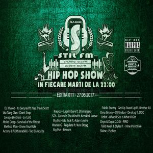 Stil FM Hip Hop Show - Editia 011 - 27.06.2017