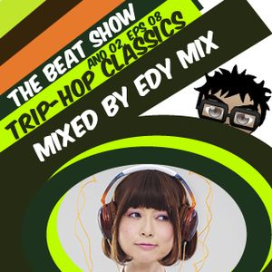 Edy Mix - The Beat Show, Ano 02, Eps 08 (Trip-Hop Classics)