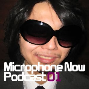 Microphone Now Podcast01