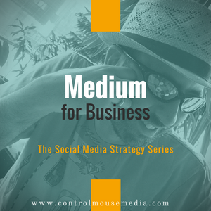 Medium for Business: The Benefits of Social Blogging (Episode 65)