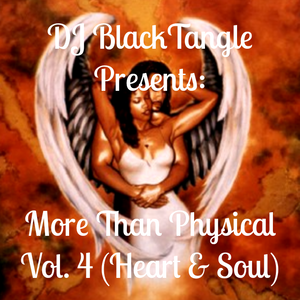 DJ BlackTangle-More Than Physical Vol. 4 (Heart & Soul).