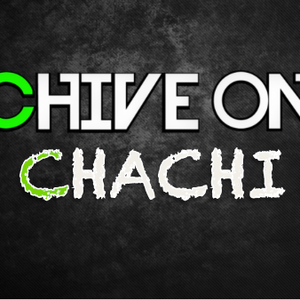 CHIVE on Chachi #1