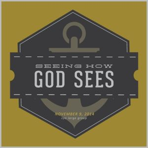 Seeing How God Sees