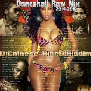 Dancehall Raw Mix 2014-2015 DjChinese RideDiRiddim