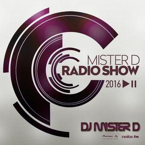 MISTER D RADIO SHOW # EPISODE 16 #