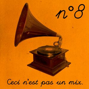 Ceci n'est pas un mix n°8