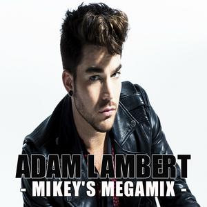 Adam Lambert - Mikey's Megamix