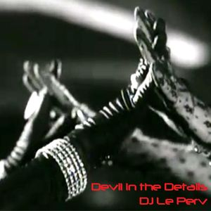DEVIL in the DETAILS! Le Perv Freestyle Set