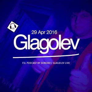 FSL Podcast 29 Apr 2016 - Glagolev Live