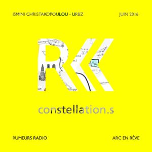 RUMEURS - CONSTELLATION.S - Ismini Christakopoulou, collectif URBZ (interview ENGL)