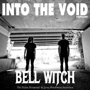 Into The Void Podcast - Bell Witch (The Dylan & Jesse Interview) by