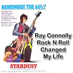 Ray Connolly Rock N Roll Changed My Life part 2