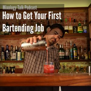 51 - How to Get Your First Bartending Job