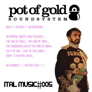 "POT OF GOLD SOUNDSYSTEM ""ITAL MUSIC#005"""