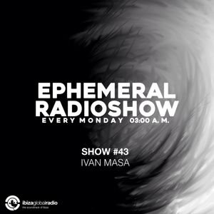 Ephemeral Radioshow 043