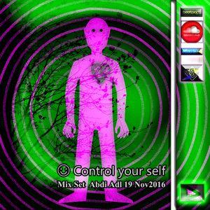 Control your self Mix Set Abdi Adl 19Nov2016
