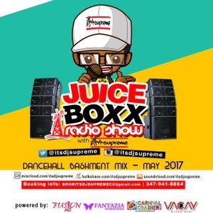 Juice Boxx Radio - Dancehall Bashment Mix - May 2017