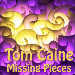 Tom Caine - Missing Pieces