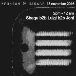 Reunion @ Garage, Shaqu b2b Luigi b2b Joni, (November 13 2016) p.2