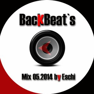 BackBeat`s - Mix 05.2014 by Eschi