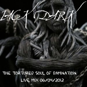 The Tortured Soul Of Damnation - Live mix 06/04/2012