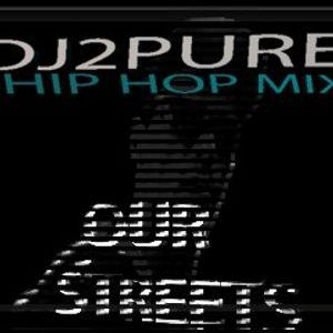 OUR STREETS-HIP HOP MIX-DJ2PURE-2PURE DIGITAL RECORDINGS