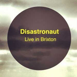 Disastronaut : Live in Brixton [The Dogstar, Friday 2nd November 2012] [Urban Junkies Exclusive]